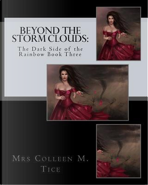 Beyond the Storm Clouds by Colleen M. Tice