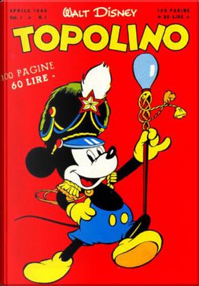 Topolino n. 1 by Bill Walsh, Carl Barks, Carl Buettne, Chase Craig, Gil Turner, Jack Hannah, Nick George