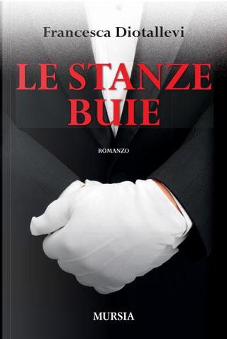 Le stanze buie by Francesca Diotallevi
