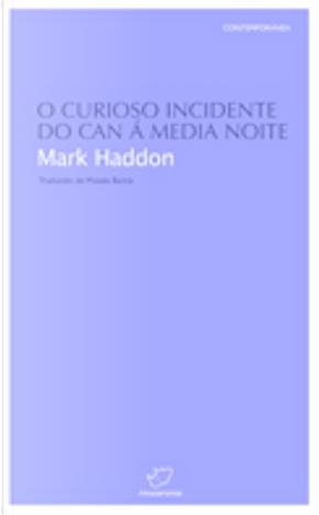 O curioso incidente do can á media noite by Mark Haddon