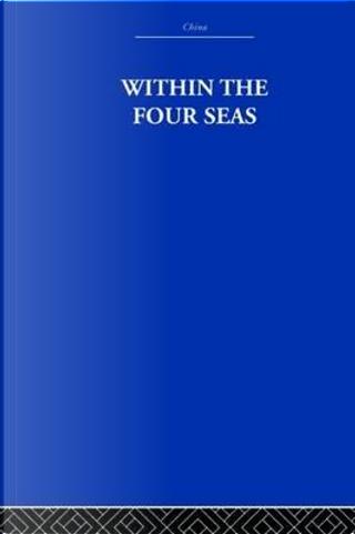 Within the Four Seas by Joseph Needham