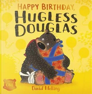 Happy Birthday, Hugless Douglas! by David Melling
