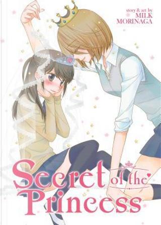 Secret of the Princess by Milk Morinaga