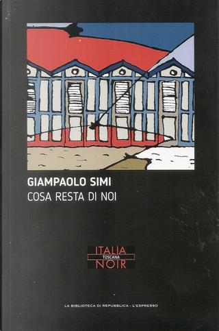 Cosa resta di noi by Giampaolo Simi