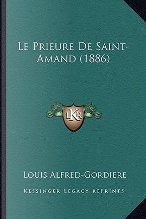 Le Prieure de Saint-Amand (1886) by Louis Alfred-Gordiere