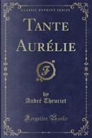 Tante Aurélie (Classic Reprint) by Andre Theuriet