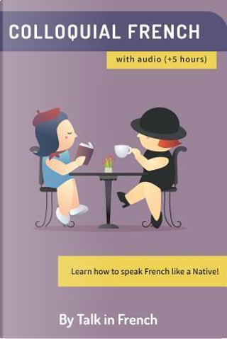 Colloquial French Vocabulary by Frederic Bibard
