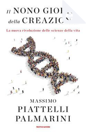 Il nono giorno della creazione by Massimo Piattelli Palmarini