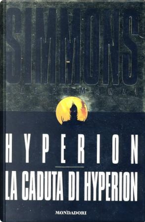 Hyperion - La caduta di Hyperion by Dan Simmons