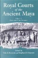 Royal Courts of the Ancient Maya by Stephen D. Houston, Takeshi Inomata