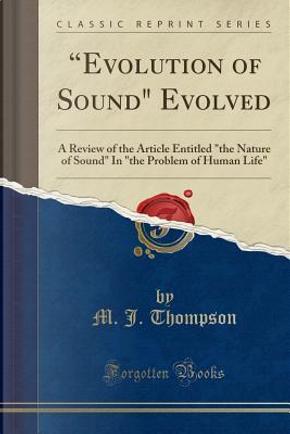 """Evolution of Sound"" Evolved by M. J. Thompson"