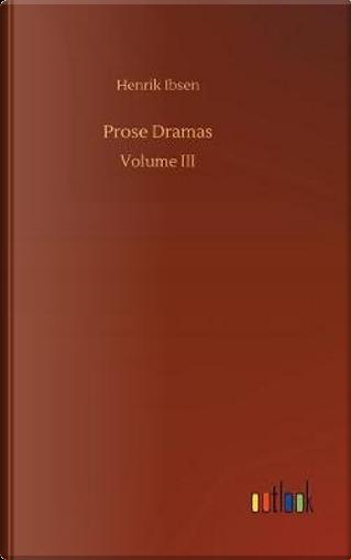 Prose Dramas by Henrik Ibsen