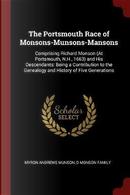 The Portsmouth Race of Monsons-Munsons-Mansons by Myron Andrews Munson