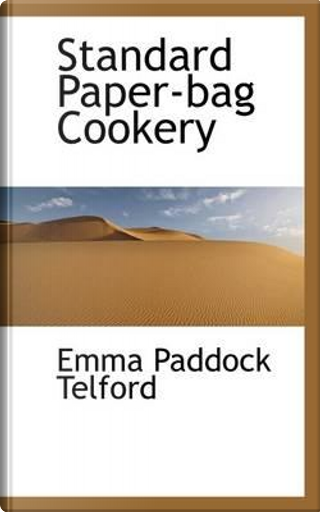 Standard Paper-Bag Cookery by Emma Paddock Telford