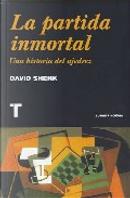 La partida inmortal by David Shenk