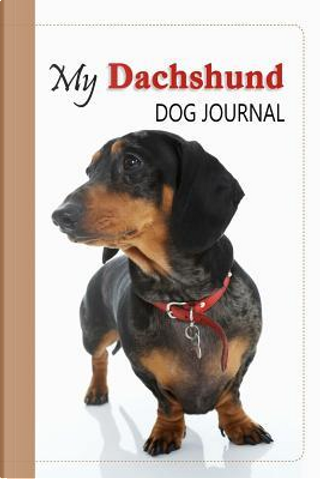 My Dachshund Dog Journal by Coloring Journals