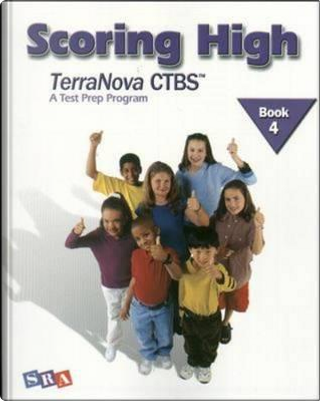 Scoring High on the TerraNova CTBS, Student Edition, Grade 4 by N/A Mcgraw-Hill Education