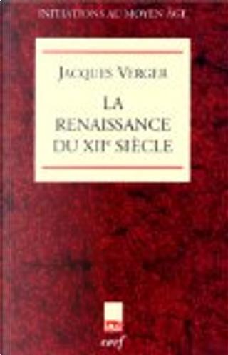 La Renaissance du XIIe siècle by Jacques Verger