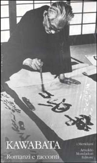 Romanzi e racconti by Yasunari Kawabata
