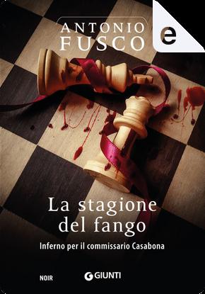 La stagione del fango by Antonio Fusco