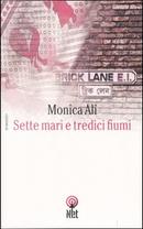 Sette mari e tredici fiumi by Monica Ali