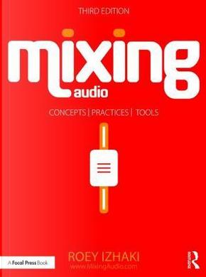 Mixing Audio by Roey Izhaki