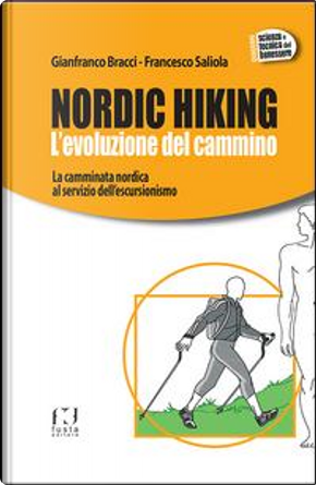 Nordic Hiking. L'evoluzione del cammino by Gianfranco Bracci