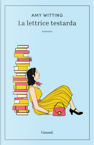 La lettrice testarda by Amy Witting