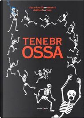 Tenebrossa. Ediz. a colori by Jean-Luc Fromental