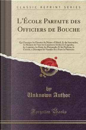 L'École Parfaite des Officiers de Bouche by Author Unknown