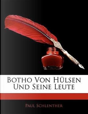 Botho Von Hülsen Und Seine Leute by Paul Schlenther