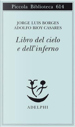 Il libro del Cielo e dell'Inferno by Adolfo Bioy Casares, Jorge Luis Borges