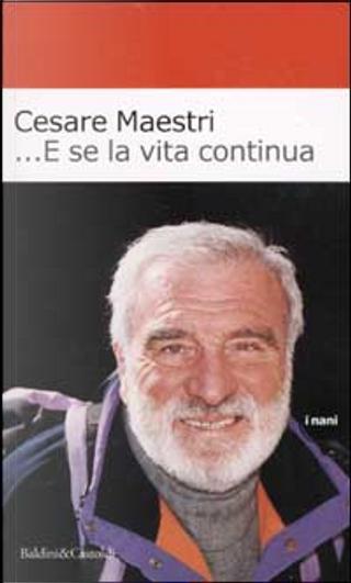 ...E se la vita continua by Cesare Maestri