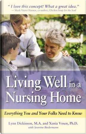 Living Well in a Nursing Home by Lynn Dickinson