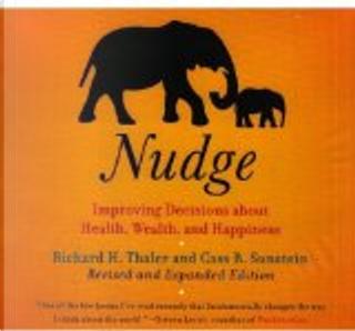 Nudge by Richard H. Thaler, Cass R. Sunstein