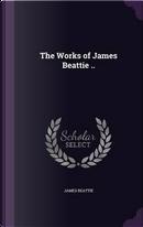 The Works of James Beattie by James Beattie