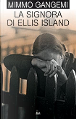 La signora di Ellis Island by Mimmo Gangemi