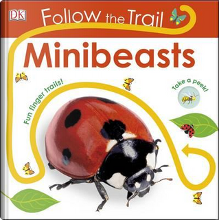 Follow the Trail Minibeasts by DK