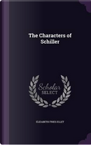The Characters of Schiller by Elizabeth Fries Ellet