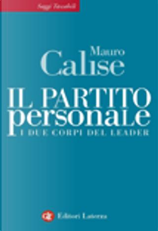 Il partito personale. I due corpi del leader by Mauro Calise