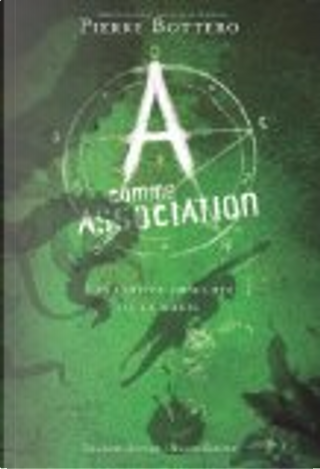 A comme Association by Pierre Bottero