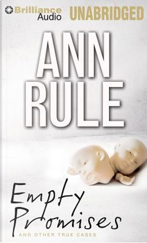 Empty Promises And Other True Cases by Ann Rule