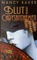 Blut und Chrysanthemen by Nancy Baker