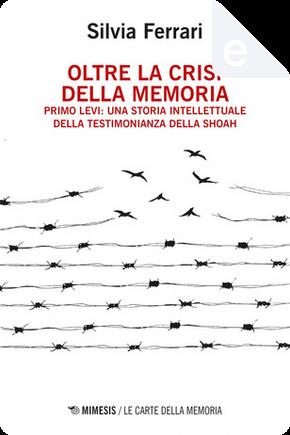 Oltre la crisi della memoria by Silvia Ferrari