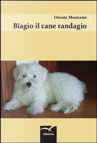 Biagio il cane randagio by Oreste Montano