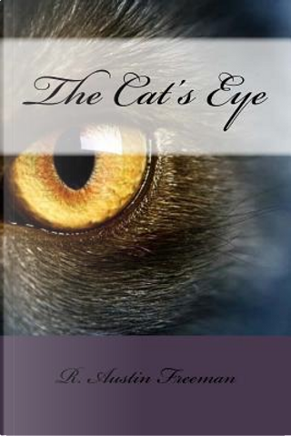 The Cat's Eye by R. Austin Freeman