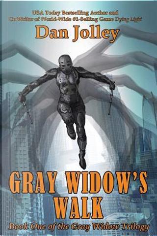 Gray Widow's Walk by Dan Jolley