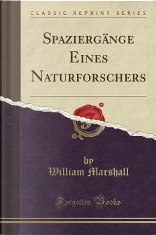 Spaziergänge Eines Naturforschers (Classic Reprint) by William Marshall