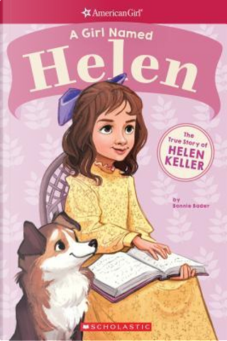 A Girl Named Helen by Bonnie Bader