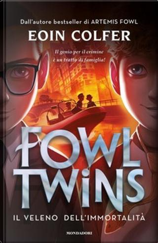 Il veleno dell'immortalità. Fowl Twins by Eoin Colfer